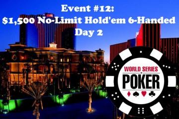 2015 WSOP 12-й Ивент ($1 500 No-Limit Hold'em 6-Handed): Завершен второй игровой день