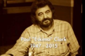 Покойся с миром, Пол «Эскимос» Кларк. 1947 - 2015